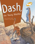 Bargain PM Gold: Dash, the Young Meerkat (PM Plus Storybooks) Level 21 x 6 Stockists